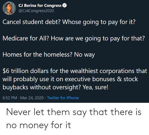 No Money: Never let them say that there is no money for it