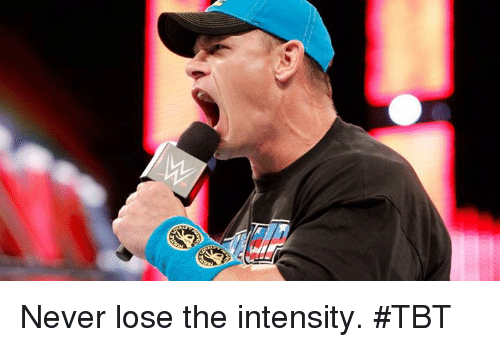 Tbt, Never, and Lose: Never lose the intensity. #TBT