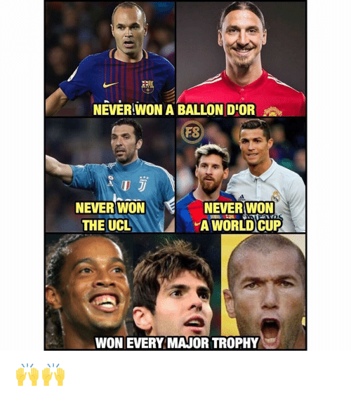 Memes, World Cup, and World: NEVER WON A BALLON DIOR  ES  NEVER WON  THE UCL  NEVER WON  A WORLD CUP  AT  WON EVERY MAJOR TROPHY 🙌🙌