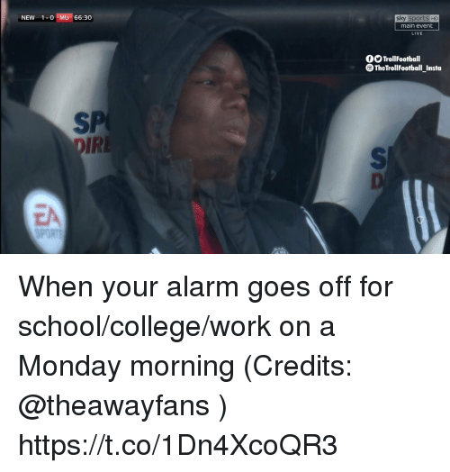 Sky Sports: NEW 1-0 MU 66:30  sky sports HD  main event  LIVE  OOTrollFootball  TheTrollFootball_Insta  SP  IR  EA  SPORT When your alarm goes off for school/college/work on a Monday morning (Credits: @theawayfans ) https://t.co/1Dn4XcoQR3