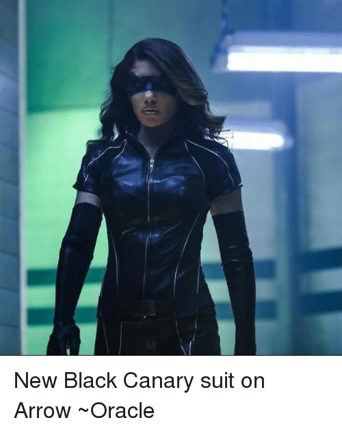 Memes, Arrow, and Black: New Black Canary suit on Arrow ~Oracle