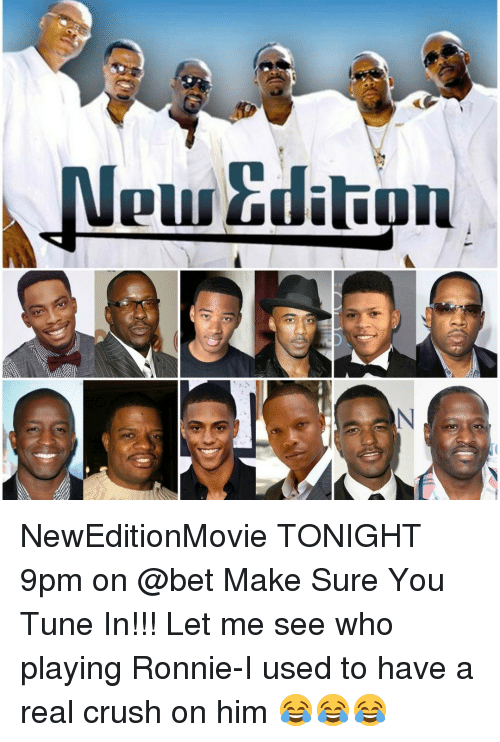new edition: NEW Edition  N NewEditionMovie TONIGHT 9pm on @bet Make Sure You Tune In!!! Let me see who playing Ronnie-I used to have a real crush on him 😂😂😂
