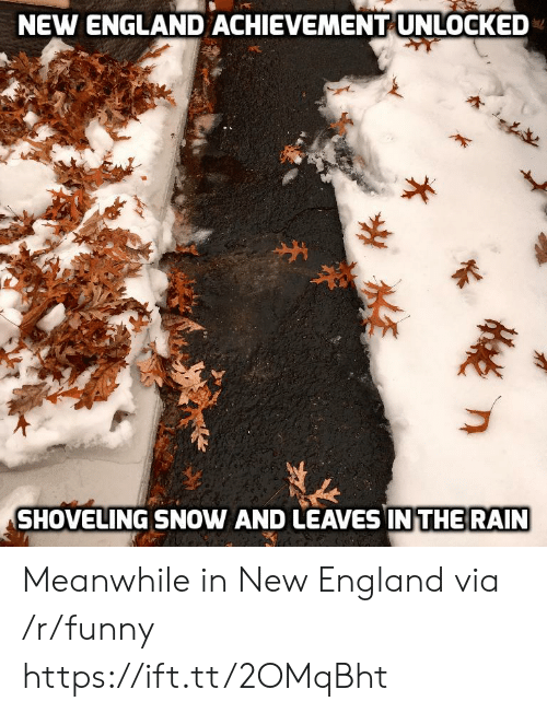 achievement unlocked: NEW ENGLAND ACHIEVEMENT UNLOCKED  SHOVELING SNOW AND LEAVES IN THE RAIN Meanwhile in New England via /r/funny https://ift.tt/2OMqBht