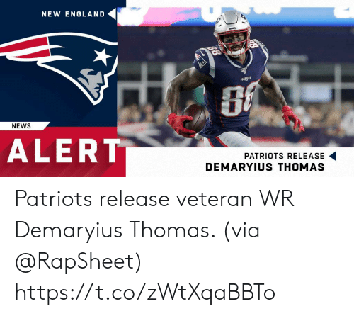 new england: NEW ENGLAND  PALRNSTS  NEWS  ALERT  PATRIOTS RELEASE  DEMARYIUS THOMAS Patriots release veteran WR Demaryius Thomas. (via @RapSheet) https://t.co/zWtXqaBBTo