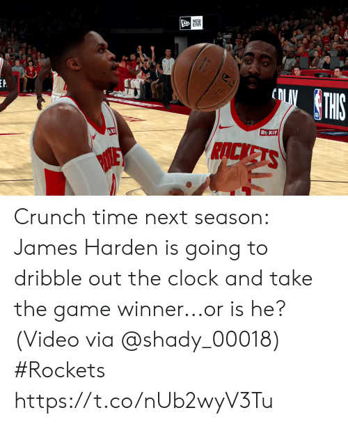 harden: NEW  ERR  cOLTHIS  P  ROKIT  RACKETS Crunch time next season:   James Harden is going to dribble out the clock and take the game winner...or is he?  (Video via @shady_00018) #Rockets  https://t.co/nUb2wyV3Tu