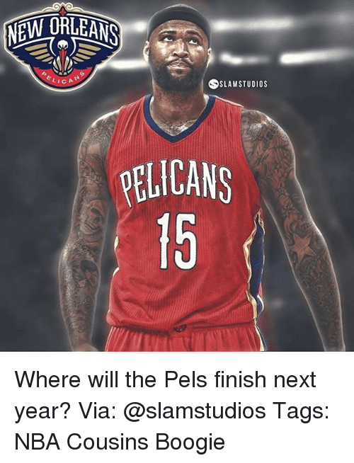 Memes, New Orleans, and 🤖: NEW ORLEANS  LICA  SSLAMSTUDIOS  PELICANS Where will the Pels finish next year? Via: @slamstudios Tags: NBA Cousins Boogie