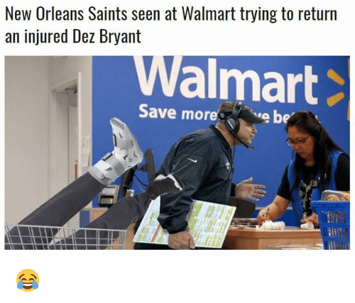 New Orleans Saints: New Orleans Saints seen at Walmart trying to return  an injured Dez Bryant  almart  Save morebe 😂