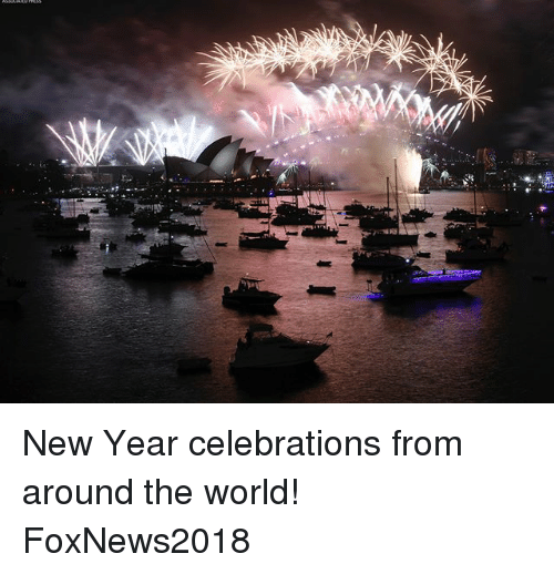 Memes, New Year's, and World: New Year celebrations from around the world! FoxNews2018
