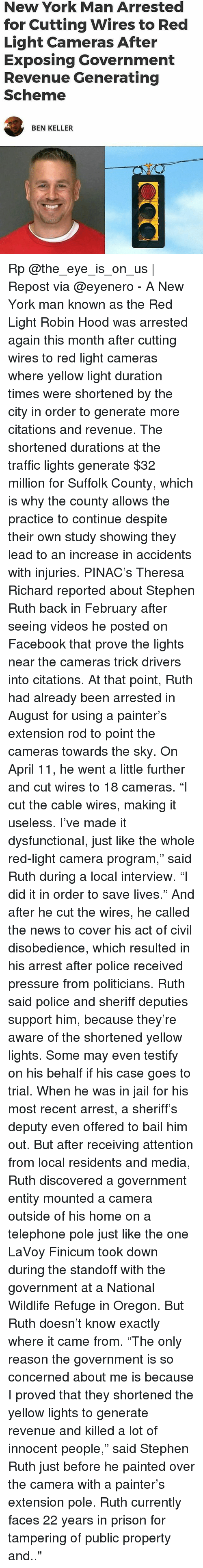 """painters: New York Man Arrested  for Cutting Wires to Red  Light Cameras After  Exposing Government  Revenue Generating  Scheme  BEN KELLER Rp @the_eye_is_on_us 