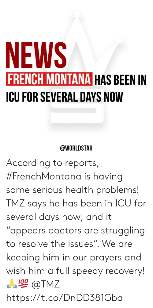 """French Montana: NEWS  FRENCH MONTANA HAS BEEN IN  ICU FOR SEVERAL DAYS NOW  @WORLDSTAR According to reports, #FrenchMontana is having some serious health problems! TMZ says he has been in ICU for several days now, and it """"appears doctors are struggling to resolve the issues"""". We are keeping him in our prayers and wish him a full speedy recovery! 🙏💯 @TMZ https://t.co/DnDD381Gba"""