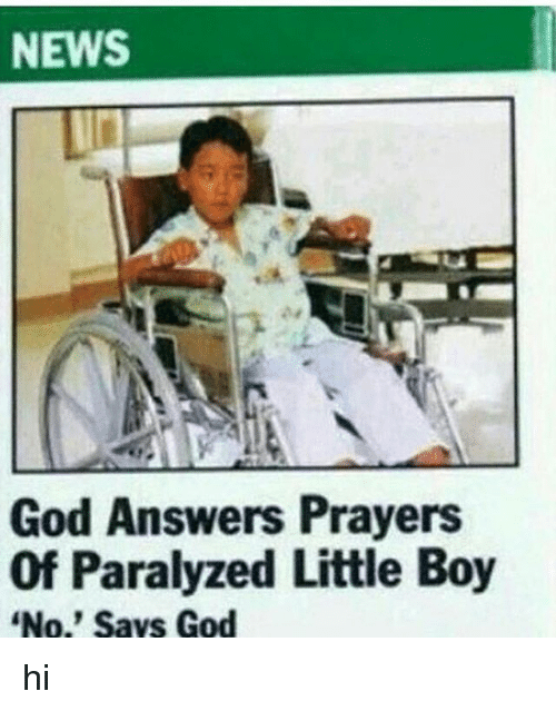 Paralyzation: NEWS  God Answers Prayers  Of Paralyzed Little Boy  No,' says God hi