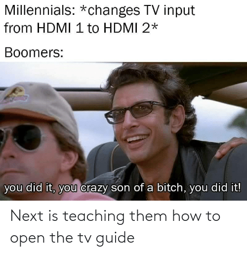guide: Next is teaching them how to open the tv guide