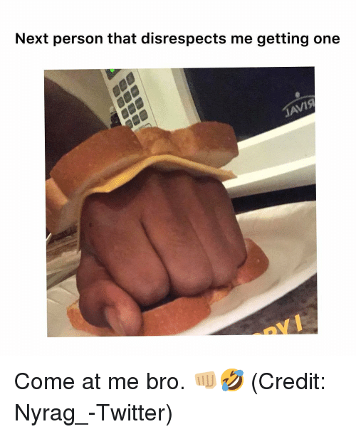 Memes, Twitter, and 🤖: Next person that disrespects me getting onee Come at me bro. 👊🏼🤣 (Credit: Nyrag_-Twitter)
