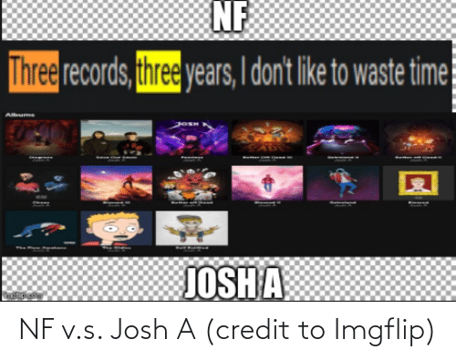 imgflip: NF v.s. Josh A (credit to Imgflip)