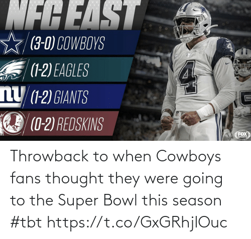 1 2: NFCEAST  (3-0) COWBOYS  S (1-2) EAGLES  nU (1-2) GIANTS  (0-2) REDSKINS  Wilsor  FOX  SPORTS Throwback to when Cowboys fans thought they were going to the Super Bowl this season #tbt https://t.co/GxGRhjlOuc