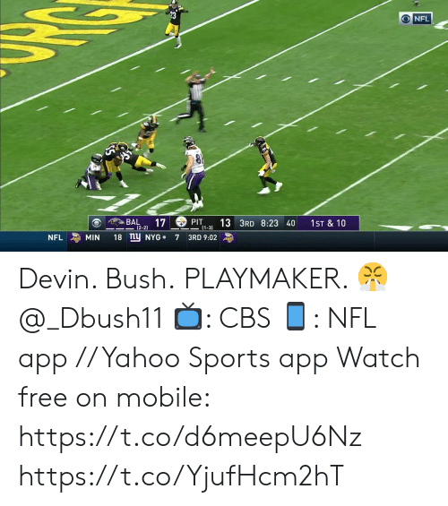 bush: NFL  ఉం  17  13 3RD 8:23 40  BAL  PIT  (1-3  1ST & 10  (2-2)  18 nu NYG  MIN  NFL  7  3RD 9:02 Devin. Bush.  PLAYMAKER. 😤 @_Dbush11   📺: CBS 📱: NFL app // Yahoo Sports app Watch free on mobile: https://t.co/d6meepU6Nz https://t.co/YjufHcm2hT