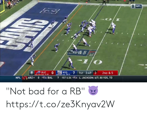 """Bad, Nfl, and Jackson: NFL  03  O ny NYG  BUF  (1-0)  1ST 3:49 3  2ND & 5  t0-1)  0  BAL  L. JACKSON: 6/7, 80 YDS, TD  NFL  ARZ  7  1ST 4:34 """"Not bad for a RB"""" 😈  https://t.co/ze3Knyav2W"""