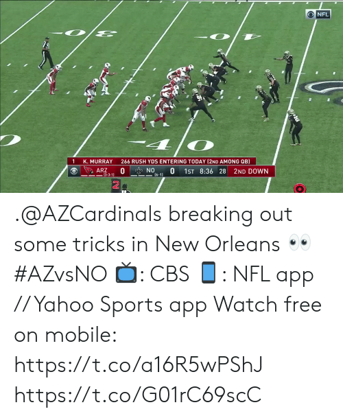 Among: NFL  266 RUSH YDS ENTERING TODAY (2ND AMONG QB)  K. MURRAY  0  ARZ  NO  0  1ST 8:36 28  2ND DOWN  (6-1)  -3-3-1) .@AZCardinals breaking out some tricks in New Orleans 👀 #AZvsNO  📺: CBS 📱: NFL app // Yahoo Sports app Watch free on mobile: https://t.co/a16R5wPShJ https://t.co/G01rC69scC