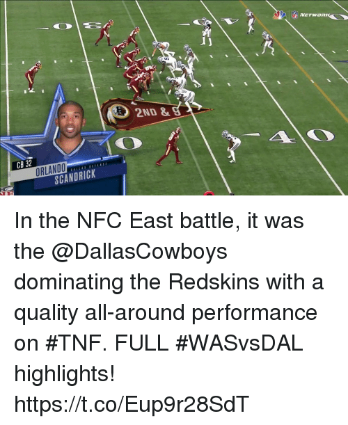 Memes, Nfl, and Washington Redskins: NFL  2ND &  CB 32  ORLANDO  SCANDRICK In the NFC East battle, it was the @DallasCowboys dominating the Redskins with a quality all-around performance on #TNF.  FULL #WASvsDAL highlights! https://t.co/Eup9r28SdT