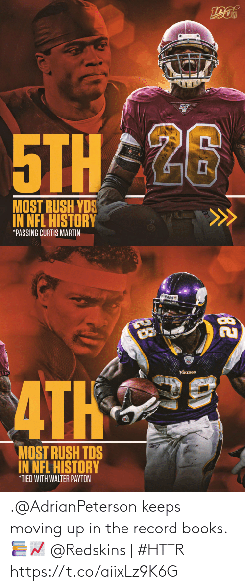 Martin: NFL  5THAZ6  olic  MOST RUSH YDS  IN NFL HISTORY  *PASSING CURTIS MARTIN   Riddel  VIKMGS  ATH  MOST RUSH TDS  IN NFL HISTORY  *TIED WITH WALTER PAYTON  ве  28 .@AdrianPeterson keeps moving up in the record books. 📚📈  @Redskins | #HTTR https://t.co/aiixLz9K6G