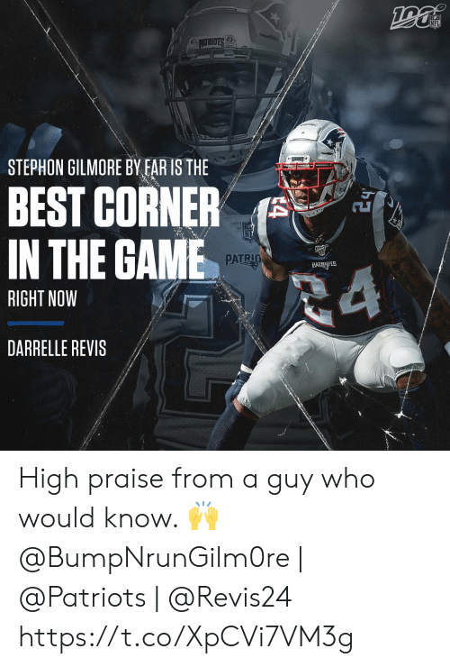 By Far: NFL  6ATRSTS  STEPHON GILMORE BY FAR IS THE  BEST CORNER  IN THE GAME  PATRIO  PATRIOTS  24  RIGHT NOW  DARRELLE REVIS  4 High praise from a guy who would know. 🙌  @BumpNrunGilm0re | @Patriots | @Revis24 https://t.co/XpCVi7VM3g