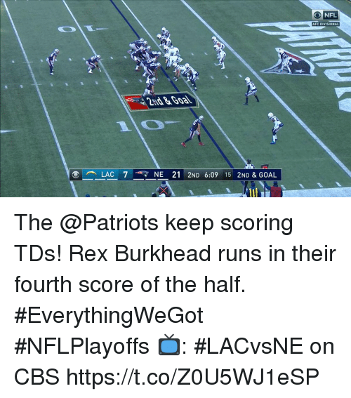 Memes, Nfl, and Patriotic: NFL  AFC DIVISIONAL  LAC 7-7 NE 21 2ND 6:09 15 2ND & GOAL The @Patriots keep scoring TDs!  Rex Burkhead runs in their fourth score of the half. #EverythingWeGot #NFLPlayoffs  📺: #LACvsNE on CBS https://t.co/Z0U5WJ1eSP
