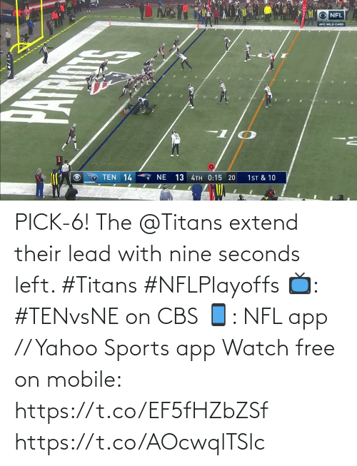 afc: NFL  AFC WILD CARD  TEN 14  7 NE  13 4TH 0:15 20  1ST & 10 PICK-6!  The @Titans extend their lead with nine seconds left. #Titans #NFLPlayoffs  📺: #TENvsNE on CBS 📱: NFL app // Yahoo Sports app Watch free on mobile: https://t.co/EF5fHZbZSf https://t.co/AOcwqlTSlc