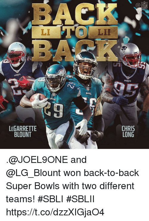 legarrette blount: NFL  BAC  LI  LII  LEGARRETTE  BLOUNT  CHRIS  LONG .@JOEL9ONE and @LG_Blount won back-to-back Super Bowls with two different teams! #SBLI #SBLII https://t.co/dzzXIGjaO4