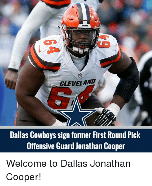 first-round-pick: NFL  CLEVELAND  Dallas Cowboys sign former First Round Pick  Offensive Guard Jonathan Cooper Welcome to Dallas Jonathan Cooper!