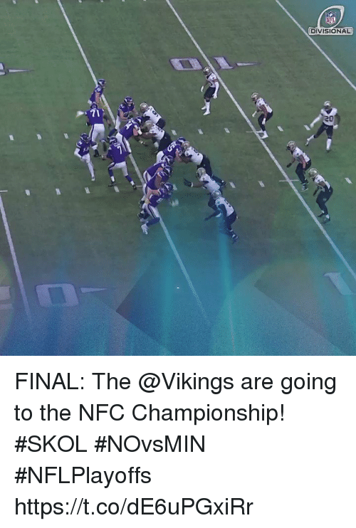 Nfc Championship: NFL  DIVISIONAL FINAL: The @Vikings are going to the NFC Championship! #SKOL  #NOvsMIN #NFLPlayoffs https://t.co/dE6uPGxiRr