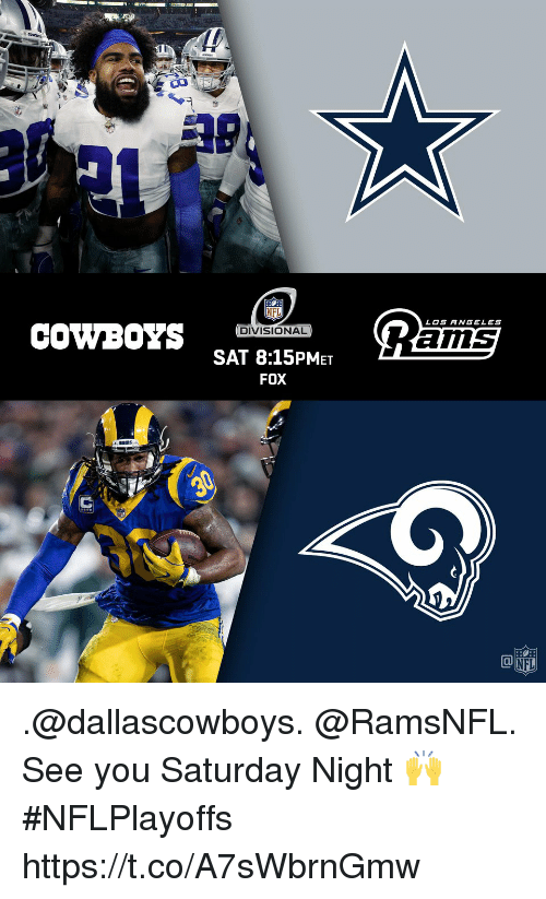 saturday night: NFL  DIVISIONAL  SAT 8:15PMET  FOX  LOS ANGELES  COWBOYS  ams  @[fU .@dallascowboys. @RamsNFL.  See you Saturday Night 🙌 #NFLPlayoffs https://t.co/A7sWbrnGmw