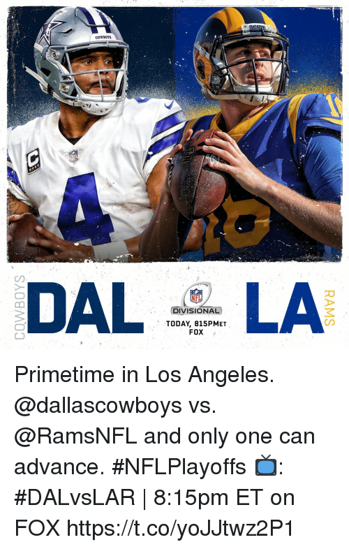 Memes, Nfl, and Los Angeles: NFL  DIVISIONAL  TODAY, 815PMET  on  FOX Primetime in Los Angeles.  @dallascowboys vs. @RamsNFL and only one can advance. #NFLPlayoffs  📺: #DALvsLAR | 8:15pm ET on FOX https://t.co/yoJJtwz2P1