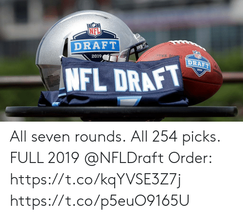Memes, Nfl, and NFL Draft: NFL  DRAFT  2019  3  DRAFT  NFL DRAFT  2019 All seven rounds. All 254 picks.  FULL 2019 @NFLDraft Order: https://t.co/kqYVSE3Z7j https://t.co/p5euO9165U