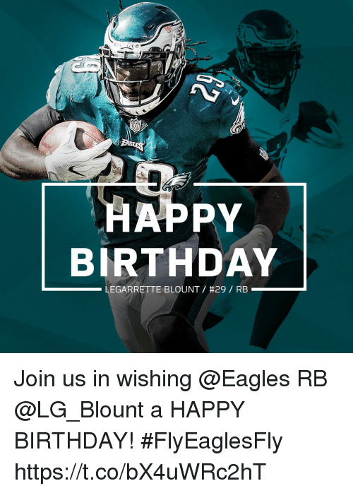 legarrette blount: NFL  HAPPY  BIRTHDAY  LEGARRETTE BLOUNT / #29 / RB Join us in wishing @Eagles RB @LG_Blount a HAPPY BIRTHDAY! #FlyEaglesFly https://t.co/bX4uWRc2hT