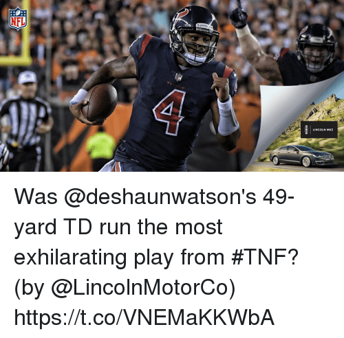Memes, Nfl, and Run: NFL  LINCOLN MKZ Was @deshaunwatson's 49-yard TD run the most exhilarating play from #TNF? (by @LincolnMotorCo) https://t.co/VNEMaKKWbA