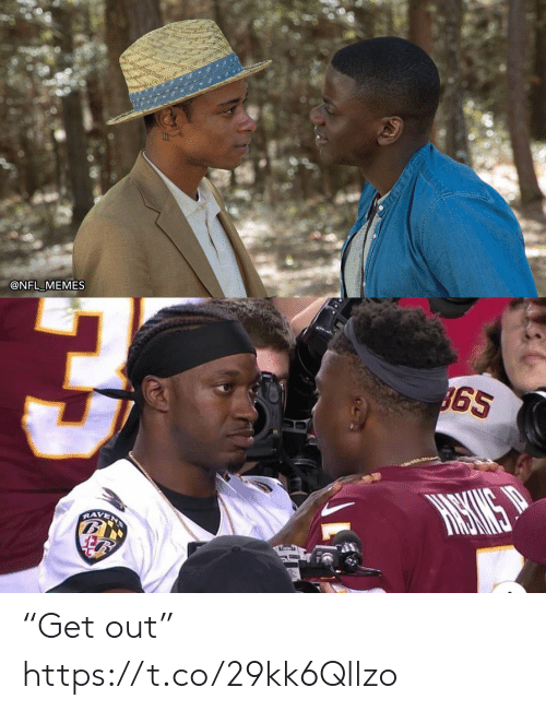 "Rave: @NFL MEMES  3  65  RAVE ""Get out"" https://t.co/29kk6Qllzo"
