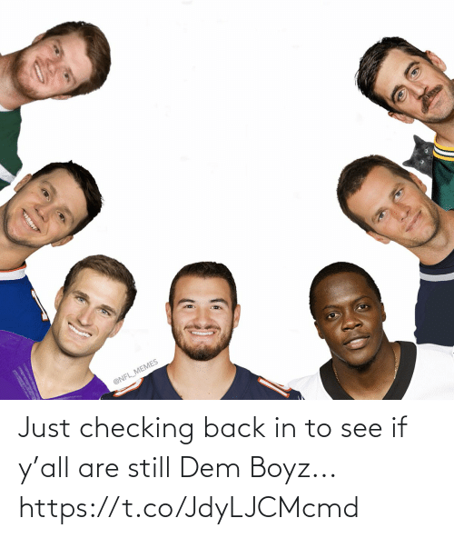 Back In: @NFL_MEMES Just checking back in to see if y'all are still Dem Boyz... https://t.co/JdyLJCMcmd