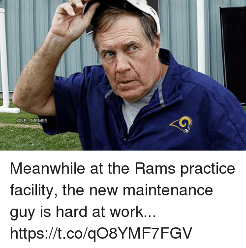 Football, Memes, and Nfl: @NFL MEMES Meanwhile at the Rams practice facility, the new maintenance guy is hard at work... https://t.co/qO8YMF7FGV