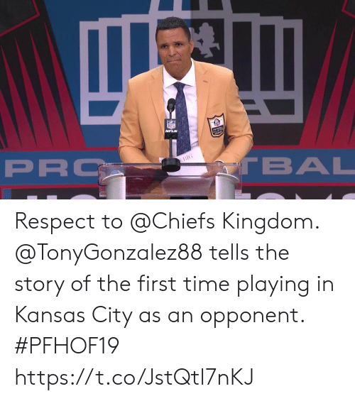 kansas city: NFL  MFLN  PRO  TBAL  BIG Respect to @Chiefs Kingdom.  @TonyGonzalez88 tells the story of the first time playing in Kansas City as an opponent. #PFHOF19 https://t.co/JstQtl7nKJ