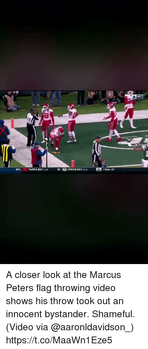 Nfl, Sports, and Video: NFL  NFL TAMPA BAY 8 20 G GREEN BAY 16-61 26 FINAL-OT A closer look at the Marcus Peters flag throwing video shows his throw took out an innocent bystander. Shameful.  (Video via @aaronldavidson_) https://t.co/MaaWn1Eze5