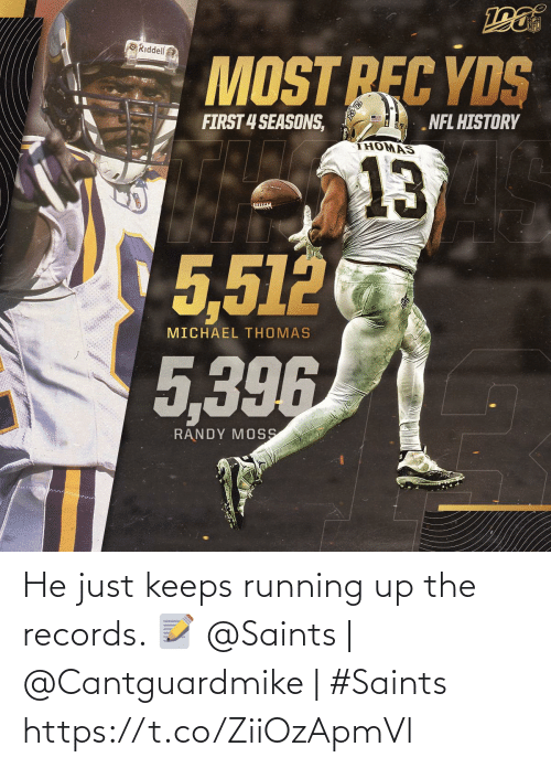Michael: NFL  ORiddell  MOST REC YDS  FIRST 4 SEASONS,  NFL HISTORY  THOMAS  13  5,512  MICHAEL THOMAS  5,396  RANDY MOSS He just keeps running up the records. 📝  @Saints | @Cantguardmike | #Saints https://t.co/ZiiOzApmVl