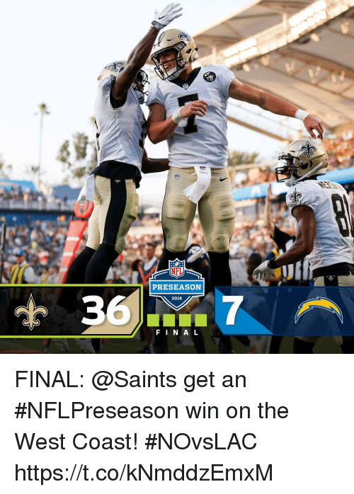Memes, Nfl, and New Orleans Saints: NFL  PRESEASON  2018  F I N A L FINAL: @Saints get an #NFLPreseason win on the West Coast! #NOvsLAC https://t.co/kNmddzEmxM