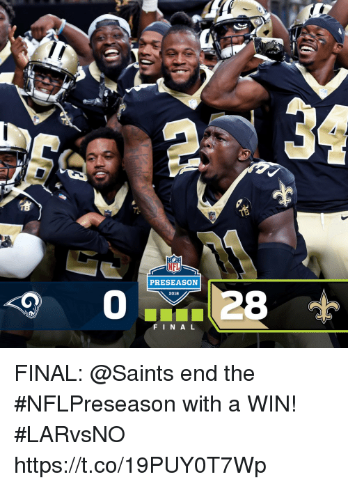 Memes, Nfl, and New Orleans Saints: NFL  PRESEASON  2018  FINAL FINAL: @Saints end the #NFLPreseason with a WIN! #LARvsNO https://t.co/19PUY0T7Wp
