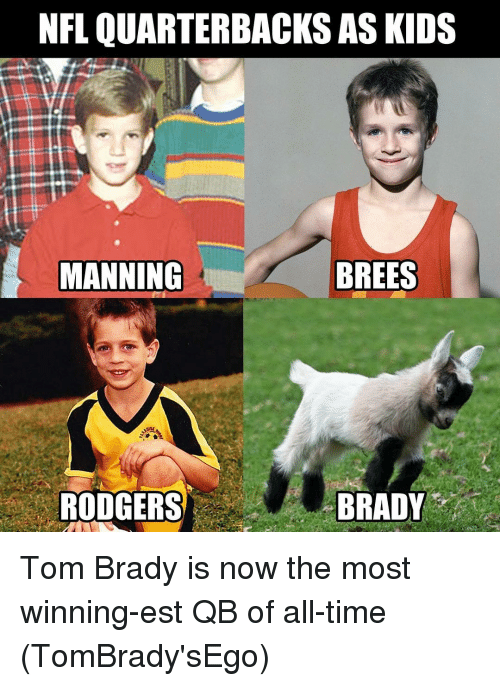 Rodgering: NFL QUARTERBACKS AS KIDS  BREES  MANNING  RODGERS  BRADY Tom Brady is now the most winning-est QB of all-time (TomBrady'sEgo)