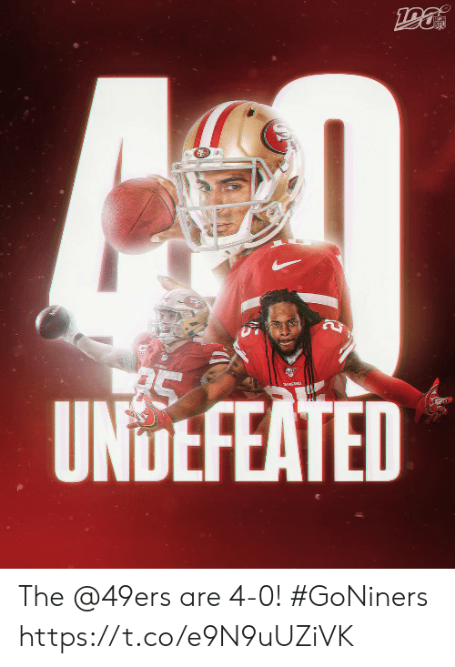 4 0: NFL  UNDEFEATED The @49ers are 4-0! #GoNiners https://t.co/e9N9uUZiVK