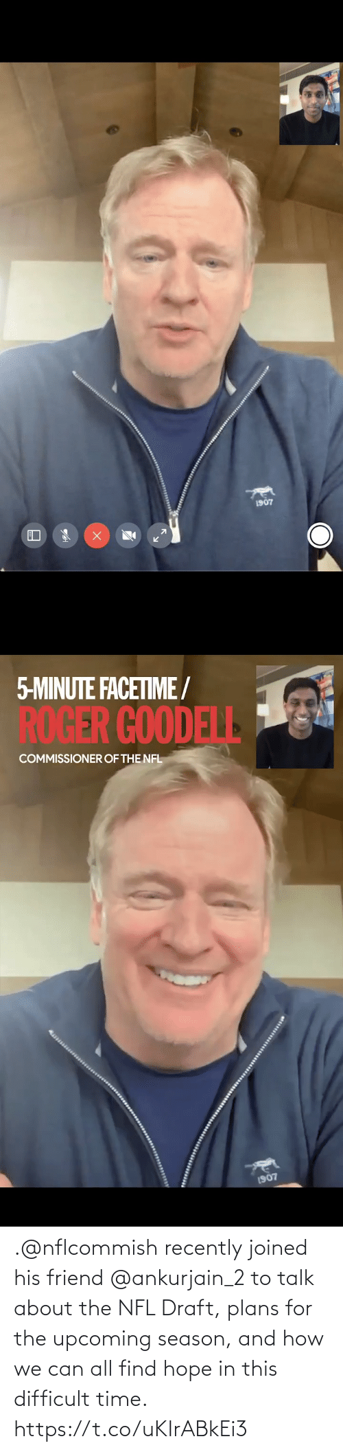 NFL draft: .@nflcommish recently joined his friend @ankurjain_2 to talk about the NFL Draft, plans for the upcoming season, and how we can all find hope in this difficult time. https://t.co/uKIrABkEi3