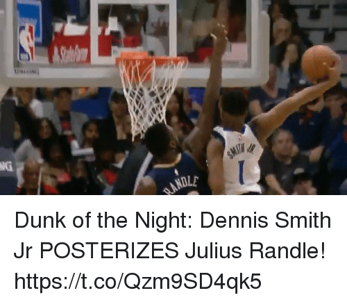 Dunk, Memes, and 🤖: NG  NDLE Dunk of the Night: Dennis Smith Jr POSTERIZES Julius Randle!  https://t.co/Qzm9SD4qk5