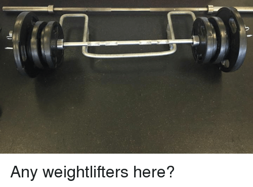 weightlifter: .nh Any weightlifters here?