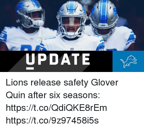 Memes, Lions, and 🤖: NI  UPDATE Lions release safety Glover Quin after six seasons: https://t.co/QdiQKE8rEm https://t.co/9z97458i5s