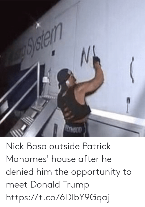Donald Trump, Football, and Nfl: Nick Bosa outside Patrick Mahomes' house after he denied him the opportunity to meet Donald Trump https://t.co/6DIbY9Gqaj